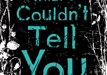 Blog Tour Schedule: What I Couldn't Tell You by Faye Bird